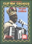 Clifton Chenier: King of Zydeco - Accordion