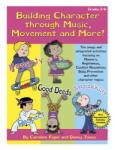 Building Character Through Music, Movement, and More! (Book/CD)