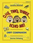 One Two Three Echo Me! Orff Companion
