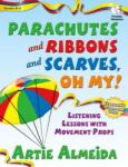 Parachutes & Ribbons & Scarves Oh My!