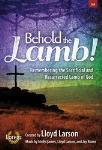 Behold the Lamb! [choral satb] SAB,Pno