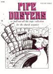 Pipe Dusters  Vol 3