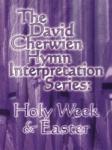 David Cherwien Hymn Interpretation Series