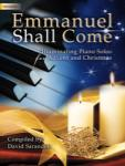 Emmanuel Shall Come - Piano