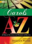 Carols A to Z [organ] ORG 3 STAF