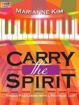 Carry the Spirit [moderately advanced organ] Kim