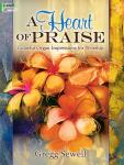 A Heart of Praise [organ] Sewell Org 2-staf