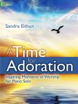 A Time for Adoration [moderately easy piano] Eithun Pno