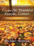 Come Ye Thankful People Come [organ] Helman Org 3-staf