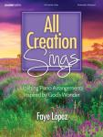 All Creation Sings [advanced piano solo] Lopez Pno