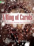 A Ring of Carols [organ] Fedak Org 2-staf