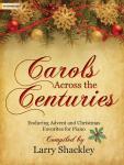 Carols Across the Centuries [intermediate piano] Shackley Pno