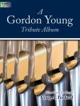 A Gordon Young Tribute Album [organ] Penfield