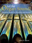 Let the Organ Sound! [intermediate organ] Dixon