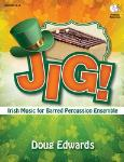 JIG! Irish Music for Barred Percussion Ensemble