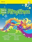 Ten to Teach Rhythm