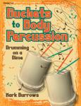Buckets to Body Percussion - Book (Reproducible)