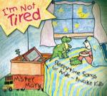 I'm Not Tired: Sleepytime Stories CD