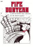 Pipe Dusters Vol 1