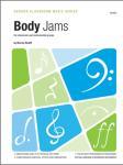 Body Jams [percussion ensemble] Perc Ens