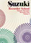 Suzuki Recorder School  Sop Vol 3