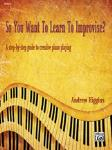 So You Want to Learn to Improvise? [Piano]