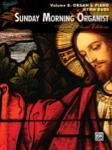 Sunday Morning Organist, Volume 8: Organ & Piano Hymn Duos [Organ Ensemble] -