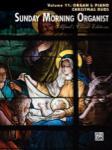 Sunday Morning Organist, Volume 11: Organ & Piano Christmas Duos [Organ Ensemble] -