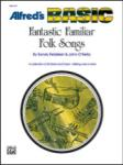 Fantastic Familiar Folk Songs - F (French Horn)