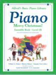 Alfred Palmer/Manus/Lethco  Gayle Kowalchyk; E.  Alfred's Basic Piano Library - Merry Christmas Ensemble Book 1B
