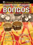 Ultimate Beginner Series: Have Fun Playing Bongos - DVD