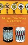 How to Make Drums, Tomtoms & Rattles