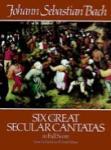 Six Great Secular Cantatas