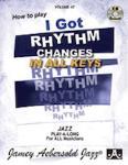I Got Rhythm, Changes in All Keys - Volume 47
