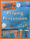 Complete Idiot's Guide to Playing Percussion - Book/CD
