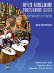 Afro-Brazilian Percussion Guide, Book 1: Introduction percusion