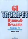 61 Trumpet Hymns & Descants Vol 2