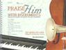 Praise Him with Instruments Score (Praise & Worship Favorites for Any Ensemble)