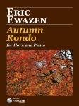 Autumn Rondo For Horn and Piano [horn] Ewazen