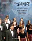 From Concepts to Concerts Building Competence in the Choral Classroom