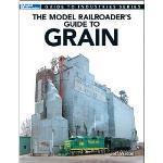 KALMBACH KAL12481 The Model Railroader's Guide to Grain