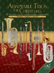 Adaptable Trios for Christmas: 27 Trios for any Wind and Percussion Instruments (Trombone, Bassoon, or Euphonium Book)