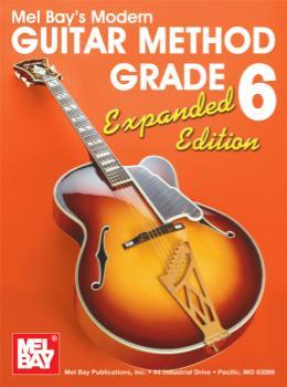 Mel Bay Mel Bay   Modern Guitar Method Grade 6, Expanded Edition