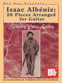 Isaac Albeniz : 26 Pieces Arranged for Guitar