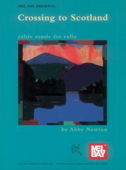 Crossing to Scotland, Celtic Music for Cello