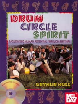 Drum Circle Spirit - Facilitating Human Potential Through Rhythm  Book/CD Set