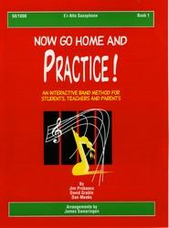 Now Go Home and Practice Book 1 Alto Saxophone