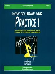 Now Go Home and Practice Book 2 Alto Saxophone
