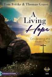 A Living Hope - SATB with Performance CD SATB,Pno,P