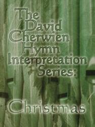 Hymn Interpretation Series: Christmas - Organ